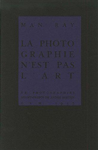 La Photographie n'est Pas l'Art - Man Ray