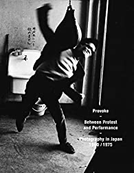 PROVOKE - Between Protest and Performance