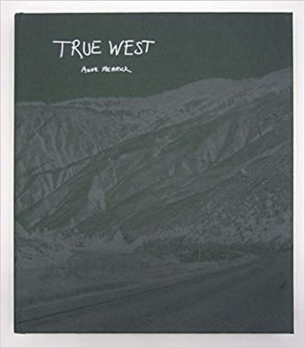 TRUE WEST - Anne Rearick