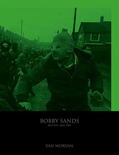 Belfast Mai 1981 - Bobby Sands