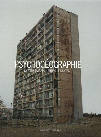 Psychogéographie -  Antoine d'Agata