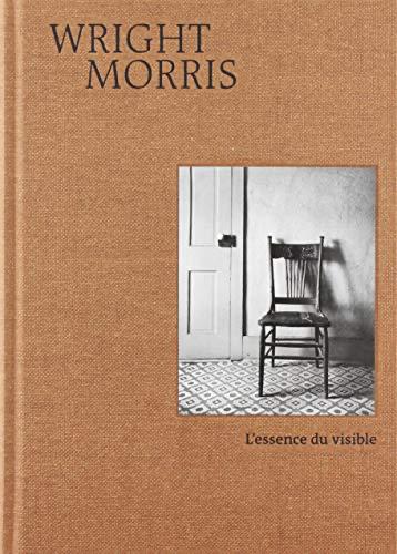 L'essence du visible - Wright Morris
