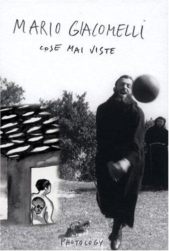 Cose Mai Viste - Mario Giacomelli