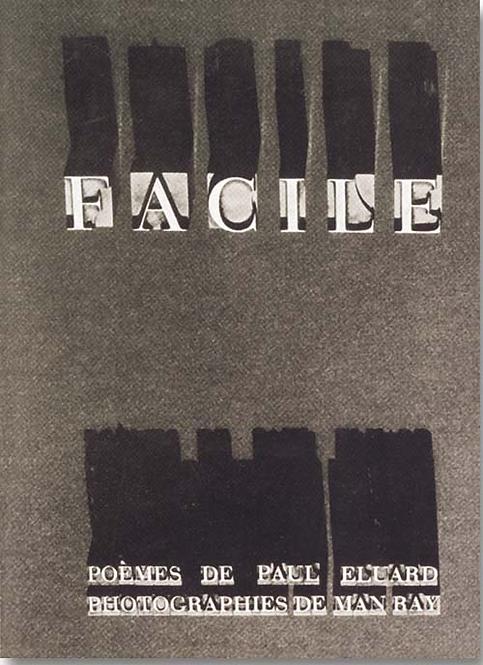 Facile -  Paul Eluard, Man Ray