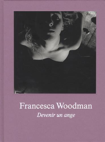 Devenir un ange - Francesca Woodman