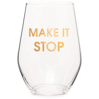 MAKE IT STOP- GOLD FOIL STEMLESS WINE GLASS
