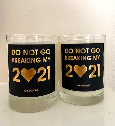 Do Not Go Breaking My 2021