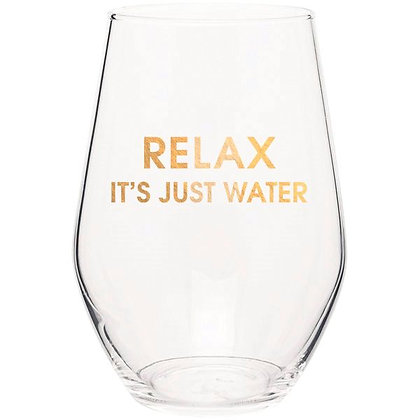 RELAX IT'S JUST WATER- GOLD FOIL STEMLESS WINE GLASS