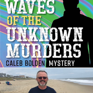 Waves of The Unknown Murders: Caleb Bolden Mystery