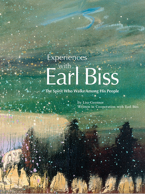 Biography: Experiences with Earl Biss - The Spirit Who Walks Among His People