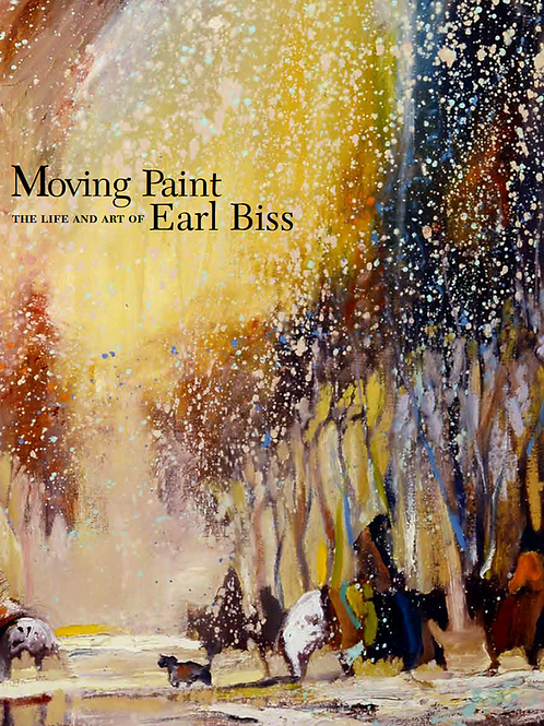 Art Book/softcover: Moving Paint - The Life and Art of Earl Biss