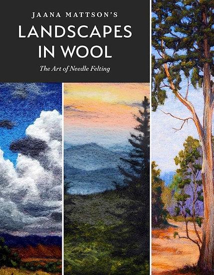 Landscapes in Wool: Art of Needle Felting