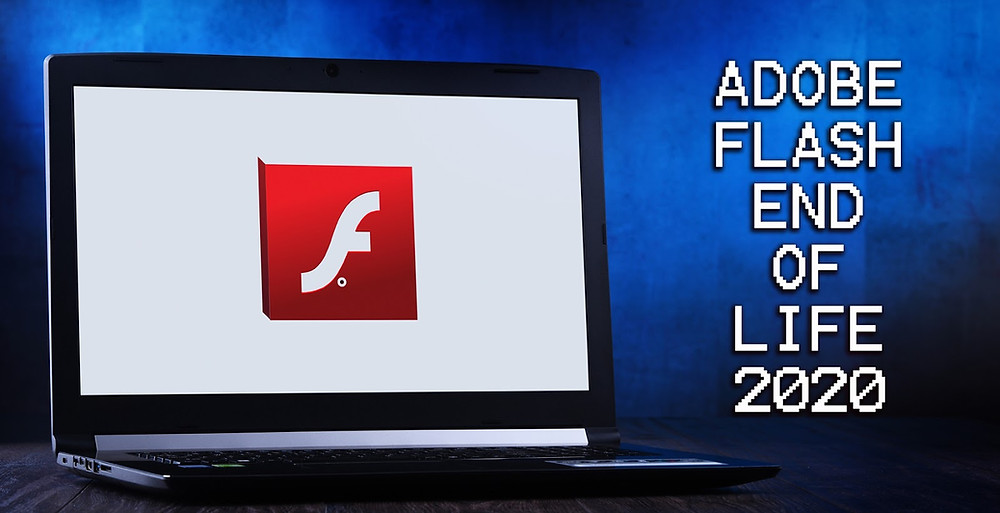 Adobe Flash end of life 2020