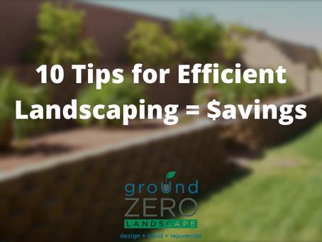 10 Tips for Efficient Landscaping = $avings