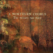"""A Northern Chorus """"The Millions too Many"""" (Sonic Unyon Records) - Produce/Engineer/Mix"""