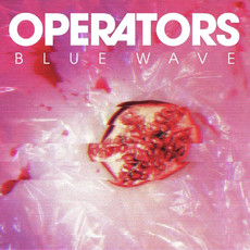 """Operators """"Blue Wave"""" (Last Gang Records) - Producer/Engineer/Mixing"""