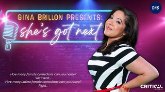 Gina Brilllon Presents She's Got Next (in development)