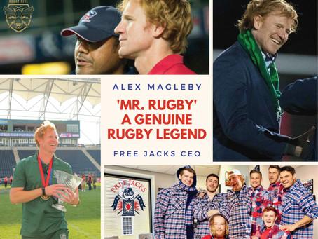 Alex Magleby, Free Jacks CEO: Mr. Rugby - Truly Legendary