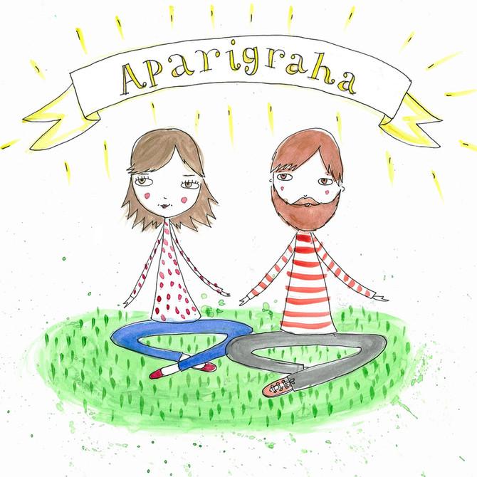 Aparigraha - Non-Possessiveness