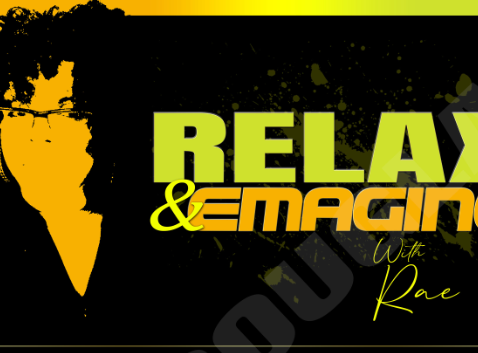 RELAX & EMAGINE WITH RAE