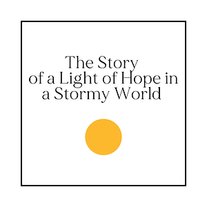 The Story of a Light of Hope in a Stormy