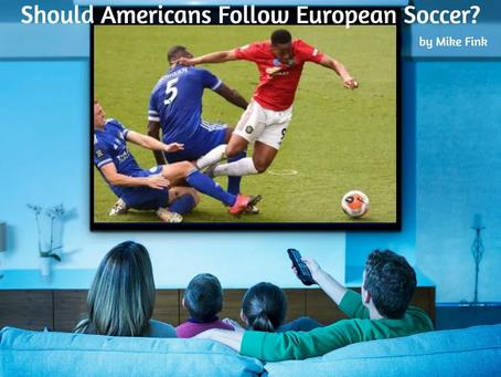 Should Americans Follow European Soccer?