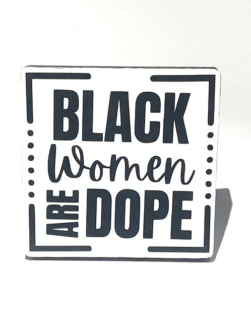 Black Women are Dope Coaster