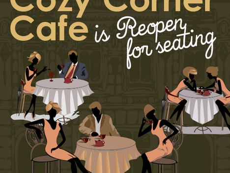 Cozy Corner Cafe is Reopen for seating!