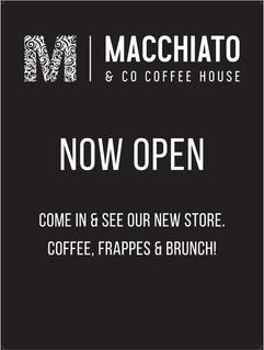 Macchiato &  Co Coffee House is NOW Open!!