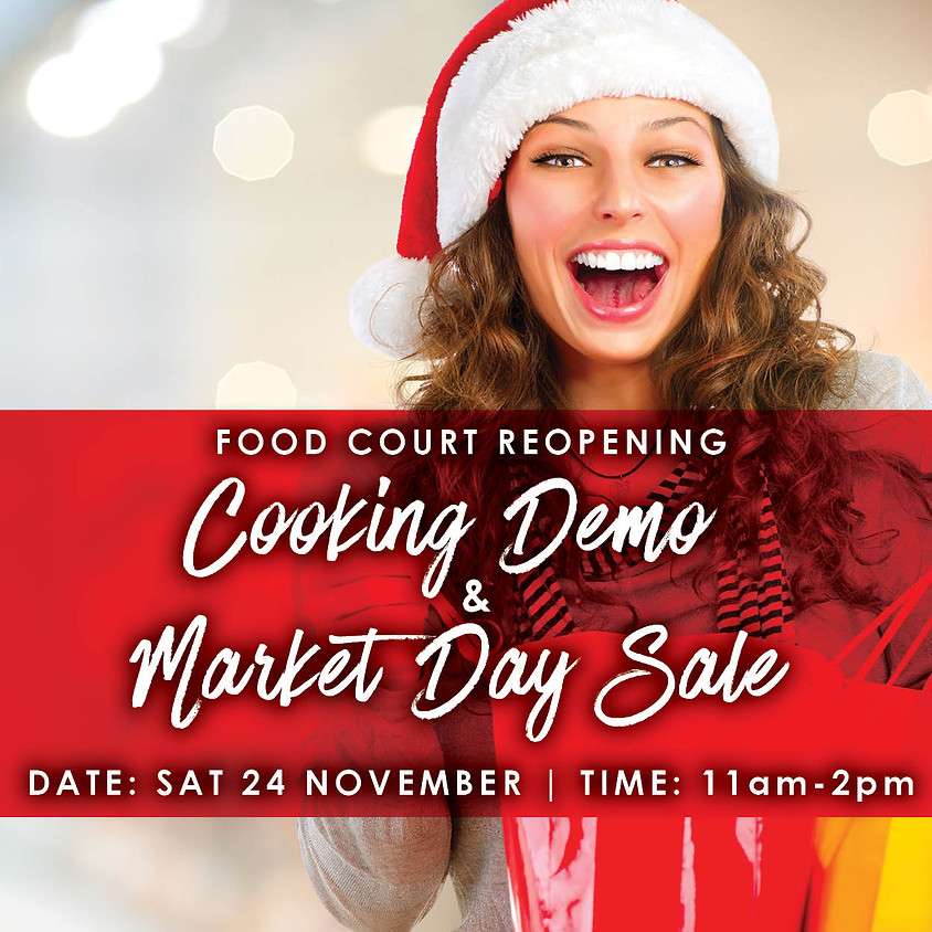 Food Court Reopening Cooking Demo & Market Day Sale