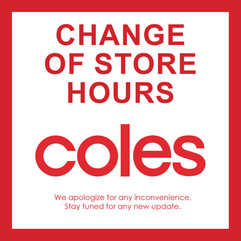 Change of store hours - Coles