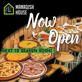 Manaqish House is NOW OPEN!