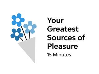 What brings you pleasure?