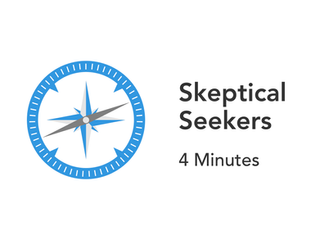 Are You a Skeptical Seeker?