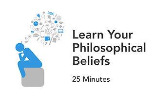 Learn Your Philosophical Beliefs.001.jpe