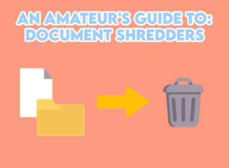 A Detailed Layman's Guide To Understanding The Underrated Document Shredder