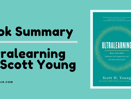 Book Summary: Ultralearning by Scott Young | Bonus Infographic