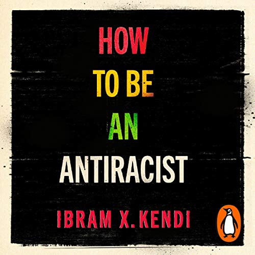Book Cover of How to be an Antiracist by Ibram X.Kendi