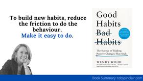 Book Summary: Good Habits, Bad Habits by Wendy Wood