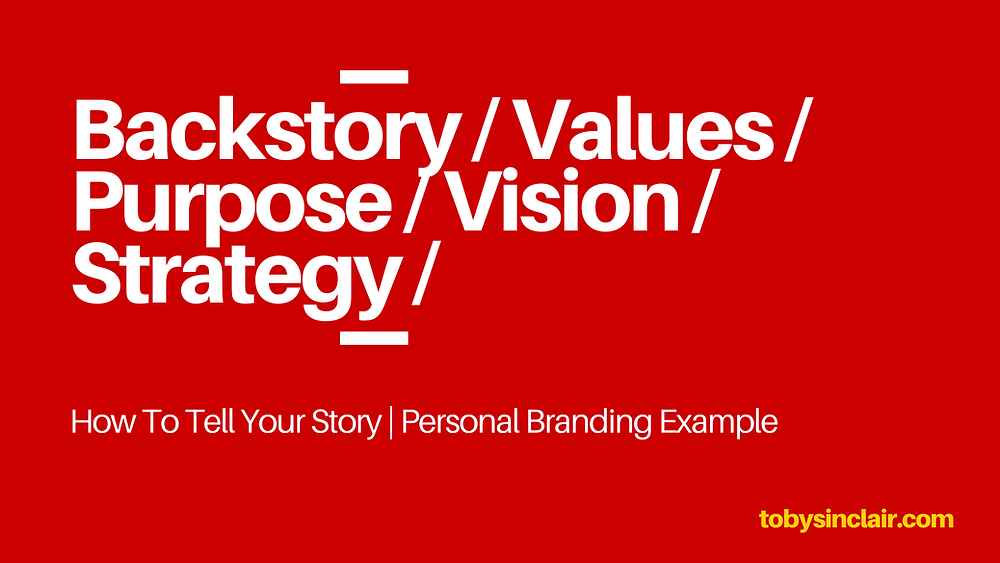 How to Tell Your Story - A Personal Branding Example