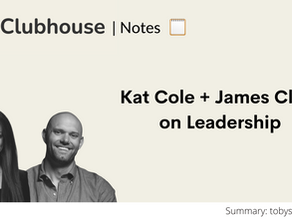 Clubhouse Notes: Kat Cole and James Clear on Leadership