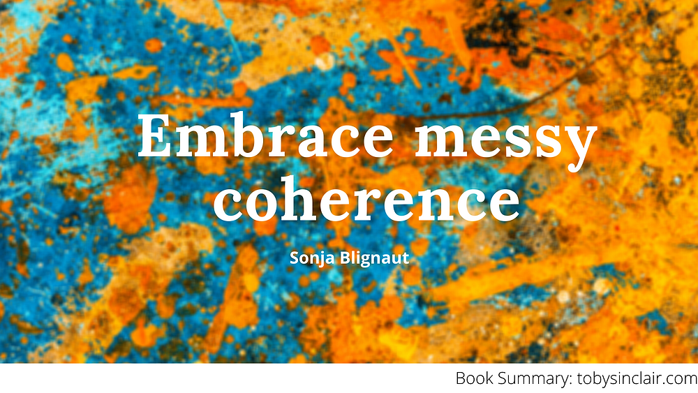 embrace messy coherence