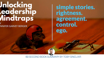 Book Summary: Unlocking Leadership Mindtraps by Jennifer Garvey Berger