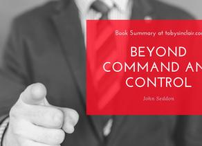 Book Summary: Beyond Command and Control by John Seddon | 3 Big Ideas