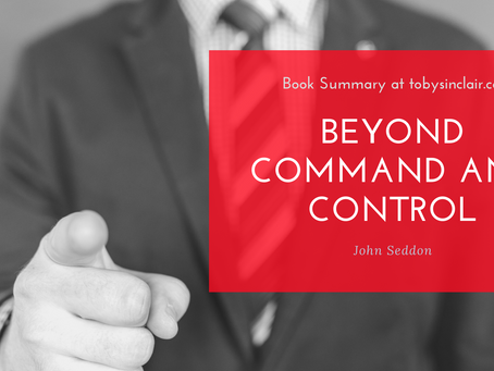 Book Summary: Beyond Command and Control by John Seddon | 3 Big Ideas