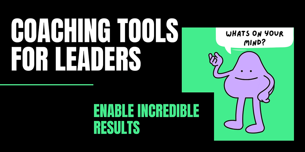 Coaching Tools for Leaders