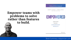 Book Summary: Empowered by Marty Cagan   Ordinary People, Extraordinary Products