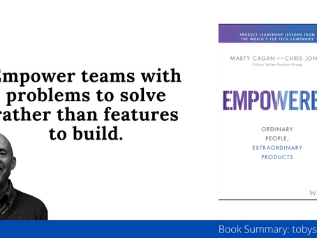 Book Summary: Empowered by Marty Cagan | Ordinary People, Extraordinary Products