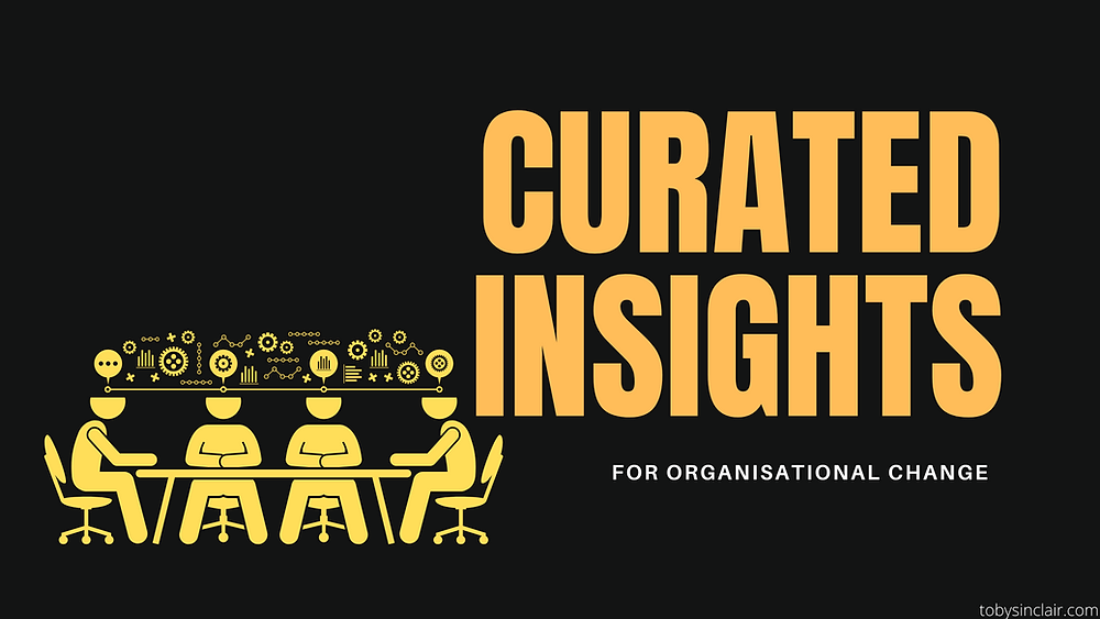 Curated Insights for Organisational Change