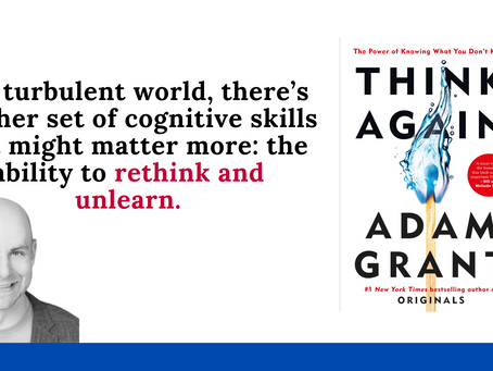 Book Summary: Think Again by Adam Grant | The Power of Knowing What You Don't Know